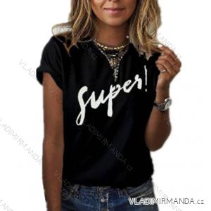 Tričko krátký rukáv dámské Super (uni s-l) AFASHION AF19027